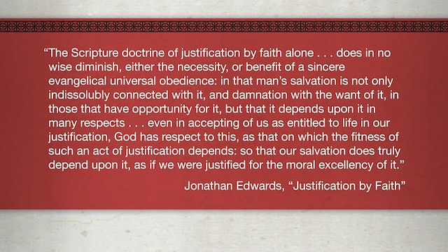 Faith Alone - Session 7 - Sola Fide in the Thought of Edwards and Wesley