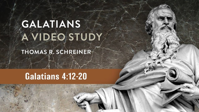 Galatians, A Video Study - Session 18 - Galatians 4:12-20