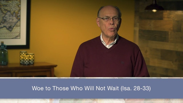 Isaiah, A Video Study - Session 33 - Isaiah 29:15-24
