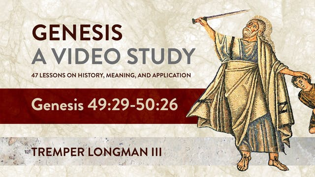 Genesis, A Video Study - Session 47 -...