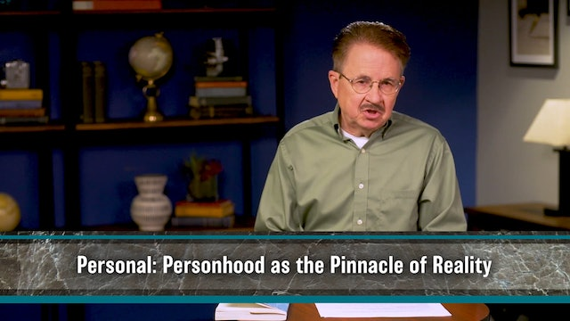Essentials of Christian Thought -Session 4- Reality Is Supernatural & Personal