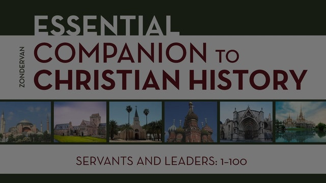 Christian History - Session 1 - Servants and Leaders: 1-100