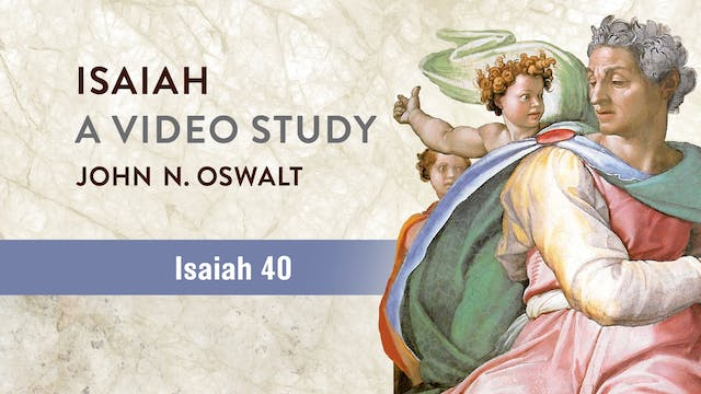 Isaiah, A Video Study - Session 46 - ...