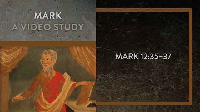 Mark - Session 51 - Mark 12:35-37