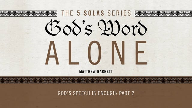 God's Word Alone - Session 20 - God's...