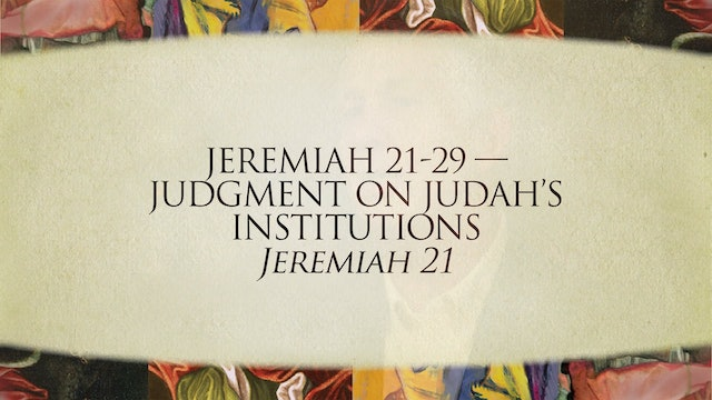 The Message of the Prophets - Session 11 - Jeremiah 11 – 29
