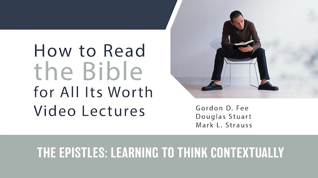 How to Read the Bible for All Its Worth - Session 3 - Epistles: Think Context