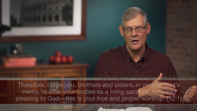 Romans, A Video Study - Session 37 - Romans 12:1-2