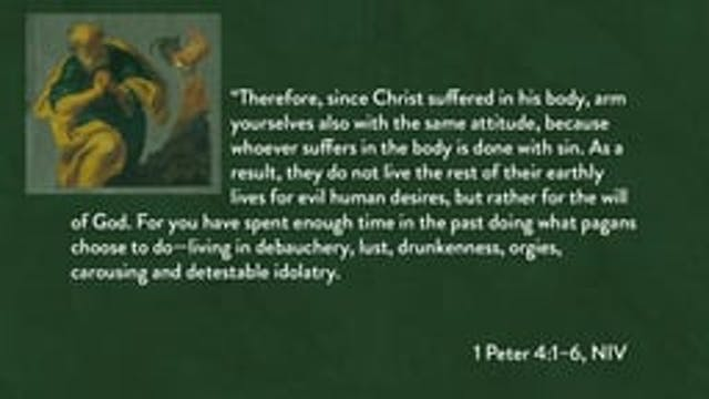 1 Peter - Session 13 - 1 Peter 4:1-6