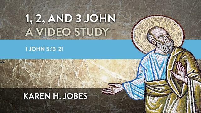 1, 2, and 3 John - Session 17 - 1 John 5:13-21