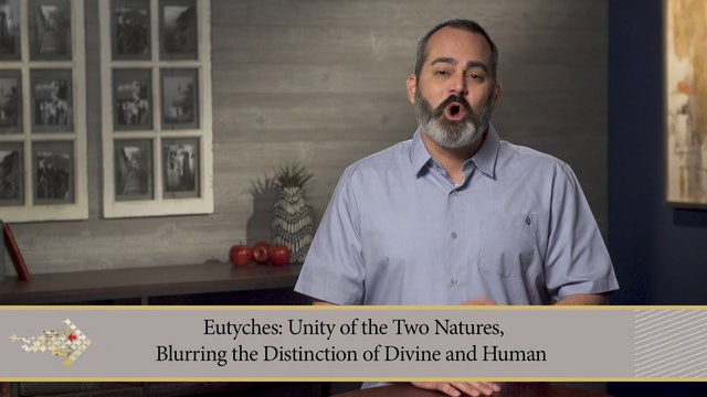 Know the Heretics - Session 11 - Eutyches