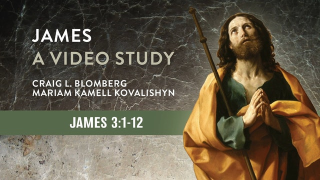James, A Video Study - Session 7 - James 3:1-12