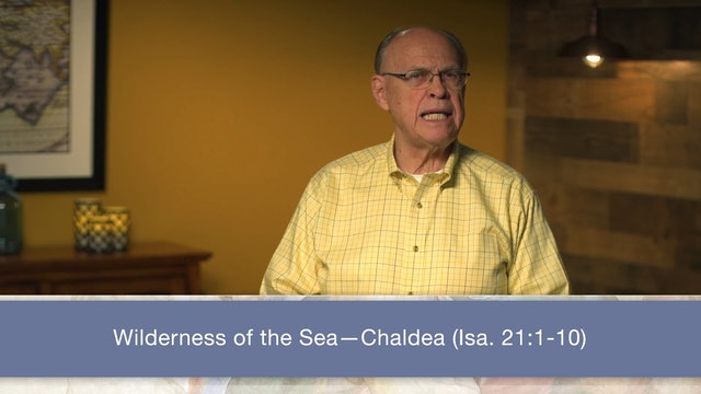 Isaiah, A Video Study - Session 24 - Isaiah 21