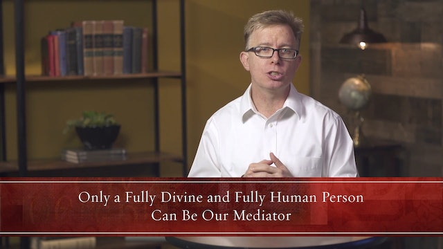 What Christians Ought to Believe -Session 5- Believing in the Son: Divine, Human