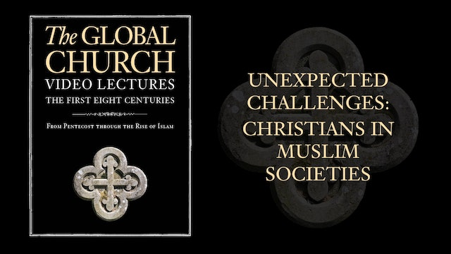The Global Church - Session 19 - Christians in Muslim Societies