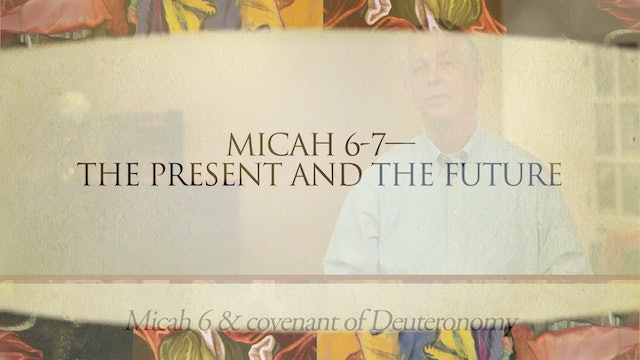 The Message of the Prophets - Session 23 - Micah