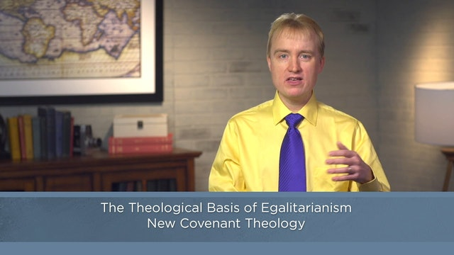 Contemporary Theology -Session 26- Evangelical Complementarians & Egalitarians