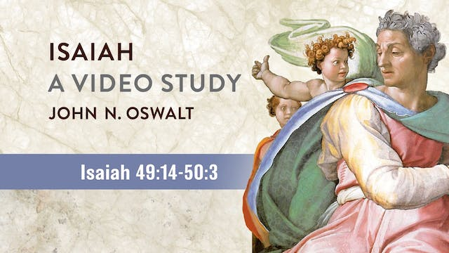 Isaiah, A Video Study - Session 57 - ...