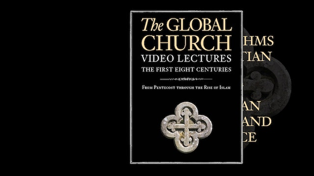 The Global Church - Session 4 - Early Christian Worship and Practice