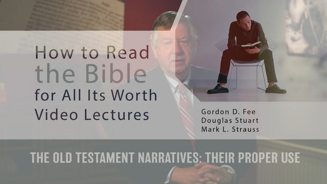 How to Read the Bible for All Its Worth - Session 5 - Old Testament Narratives