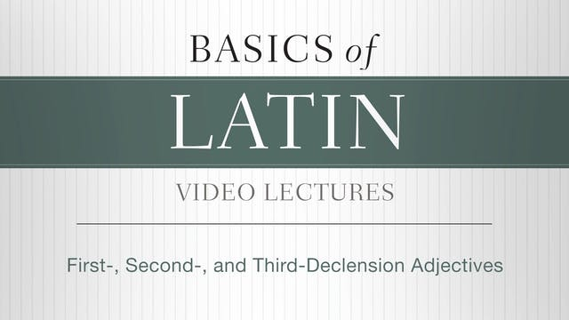 Basics of Latin - Session 6 - First-,...