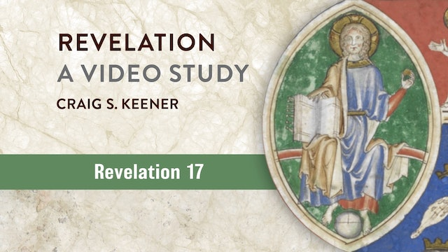 Revelation, A Video Study - Session 17 - Revelation 17