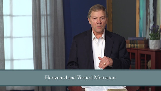 Conformed to His Image - Session 11 - Motivated: Why Do We Do What We Do?