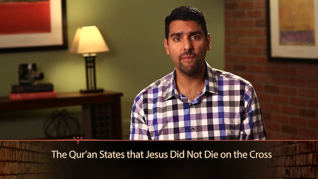 Seeking Allah, Finding Jesus - Session 3 - Coming to the Crux