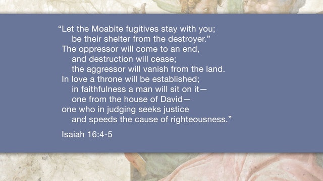 Isaiah, A Video Study - Session 20 - Isaiah 15:1-16:14
