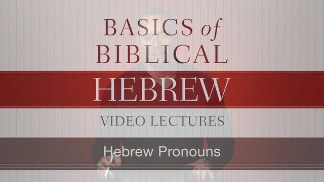 Basics of Biblical Hebrew - Session 8...