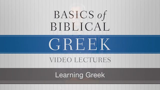 Basics of Biblical Greek - Session 2 ...