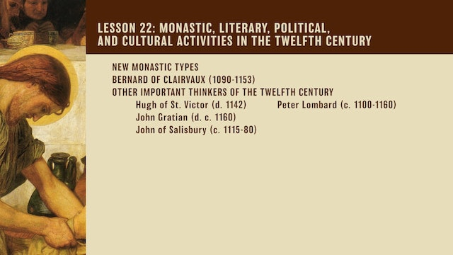 Church History, Vol 1 Video Lectures - Session 22 - Monastic, Literary, Cultural, and Political Activities in the Twelfth Centur