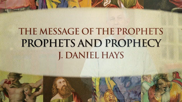 The Message of the Prophets - Session 1 - Prophets and Prophecy