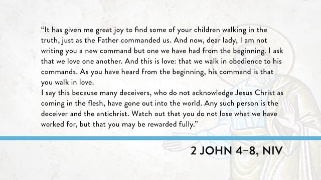 1, 2, and 3 John - Session 20 - 2 John 4-8