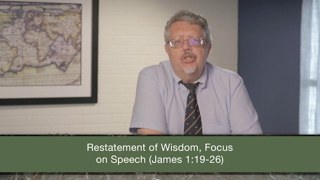 James, A Video Study - Session 4 - James 1:19-27