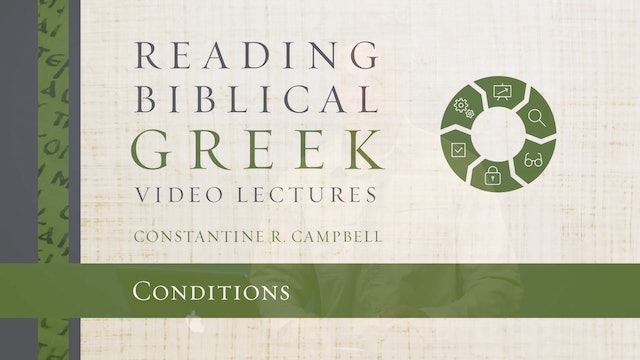 Reading Biblical Greek - Session 67A - Conditions