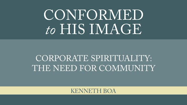 Conformed to His Image - Session 35 -...