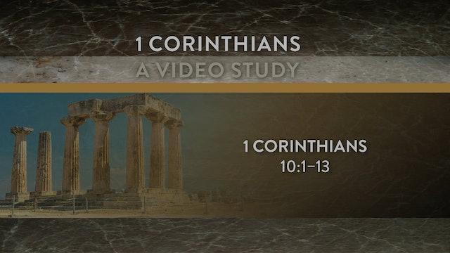 1 Corinthians - Session 19 - 1 Corinthians 10:1-13