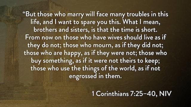 1 Corinthians - Session 16 - 1 Corinthians 7:25-40