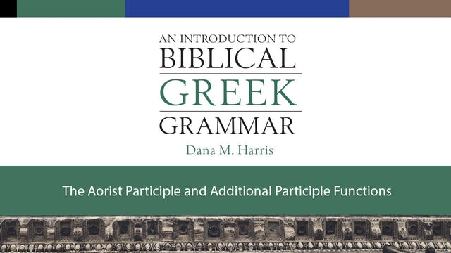 Intro to Biblical Greek - Session 15 ...