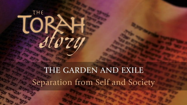 The Torah Story - Session 5 - The Garden and Exile