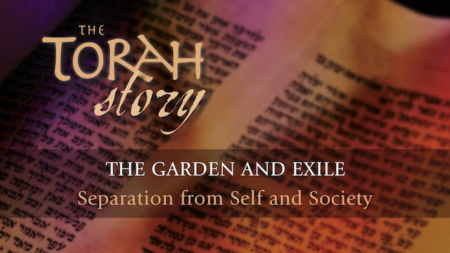 The Torah Story - Session 5 - The Gar...