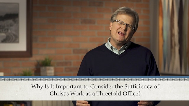 Christ Alone - Session 5 - The Threefold Office of Christ: Prophet, Priest, King