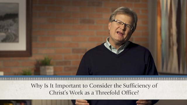 Christ Alone - Session 5 - The Threef...