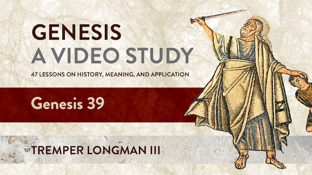 Genesis, A Video Study - Session 41 - Genesis 39