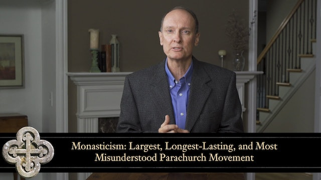 The Global Church - Session 11 - The Rise of Monasticism