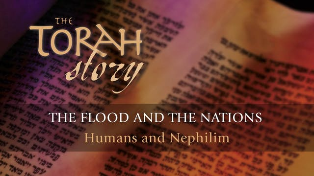 The Torah Story - Session 6 - The Flo...