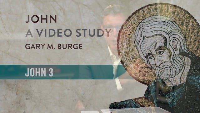 John, A Video Study - Session 5 - John 3
