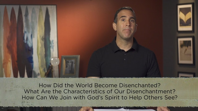 Cultural Apologetics - Session 3 - Disenchantment: Part 1