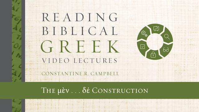 Reading Biblical Greek - Session 82 - The μὲν . . . δέ Construction